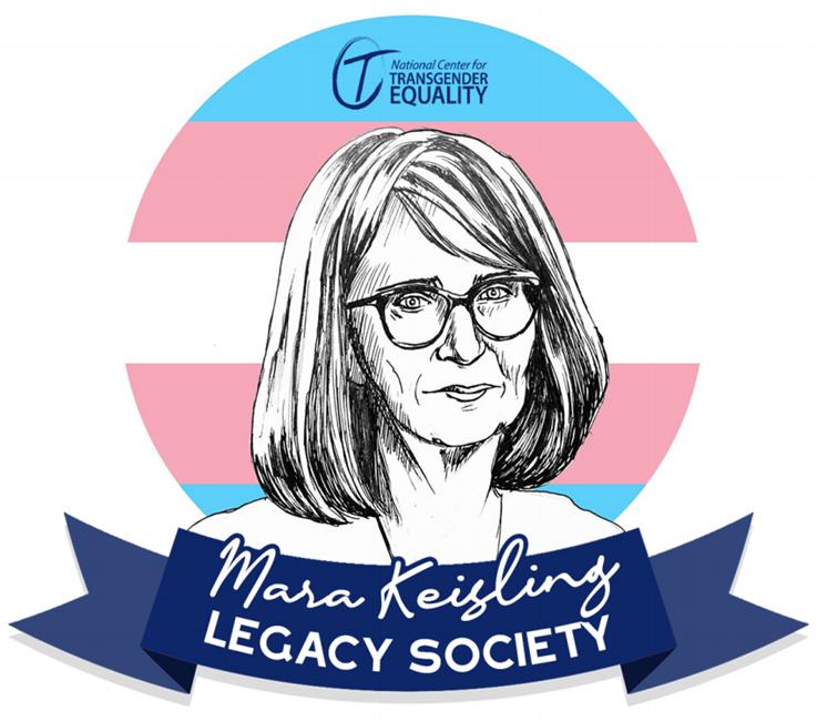 Mara Keisling Legacy Society