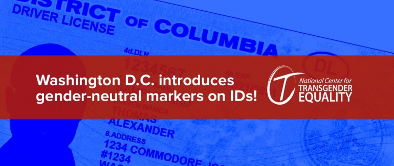Washington dc to include gender neutral markers on identification on june 26 2017 the district of columbia will become the first jurisdiction include a gender neutral marker on its drivers licenses and identification altavistaventures Gallery