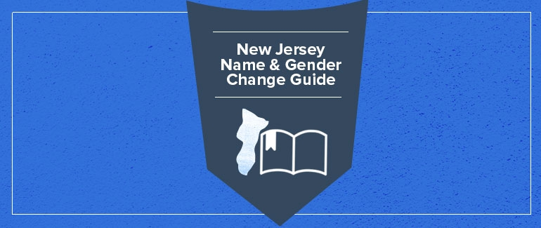 New Guide: Name and Gender Change in New Jersey | National Center