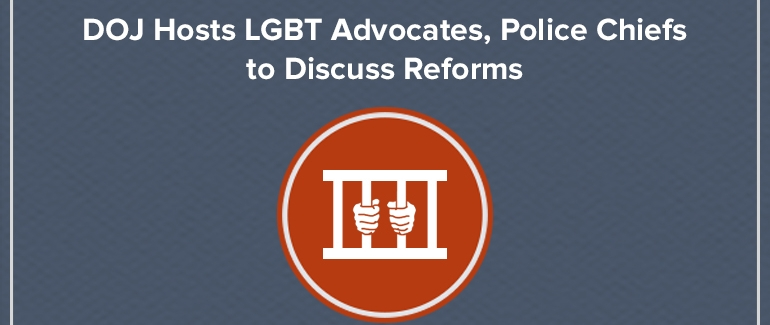 Earlier This Week NCTE Joined LGBT Advocates From Around The Country In A Meeting With Local Police Leaders Researchers And Federal Officials To Discuss