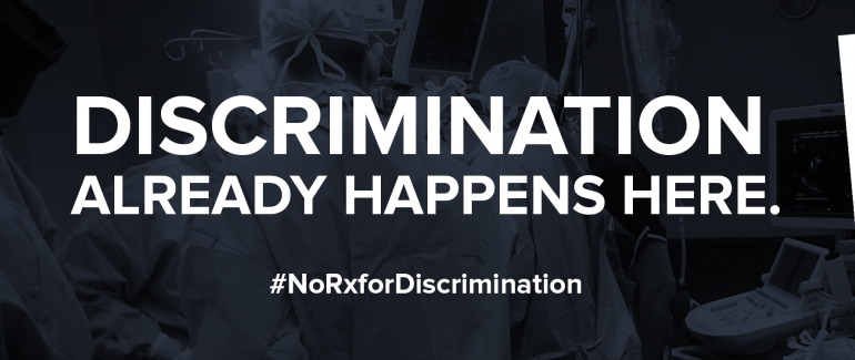 "A dark blue monochrome background shows surgeons around an operating table. Text over the top reads, ""Discrimination already happens here. Hashtag No Rx for Discrimination."""