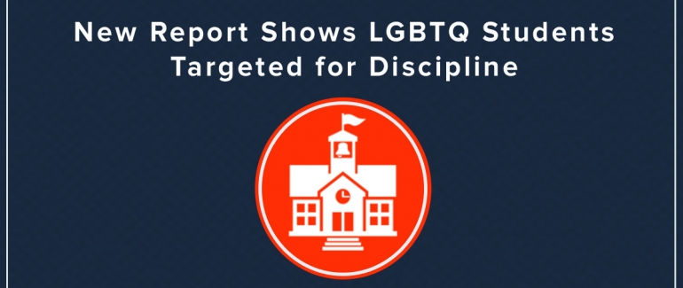 New Report Shows LGBTQ Students Targeted for Discipline