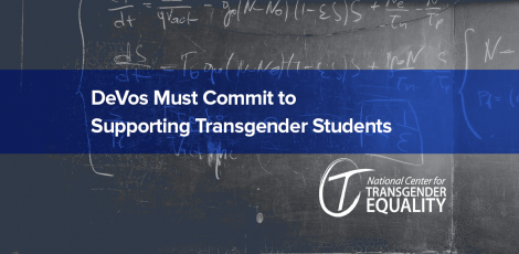DeVos Must Commit to Supporting Transgender Students